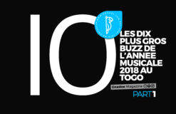 LES 10 PLUS GROS BUZZ DE L'ANNEE MUSICALE 2018 AU TOGO (PART 1)